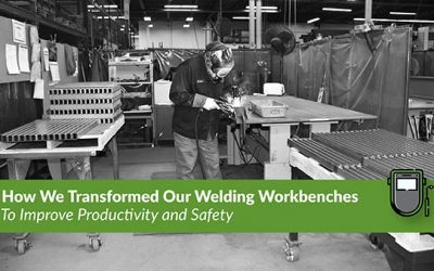 How We Transformed Our Welding Workbenches to Improve Productivity and Safety