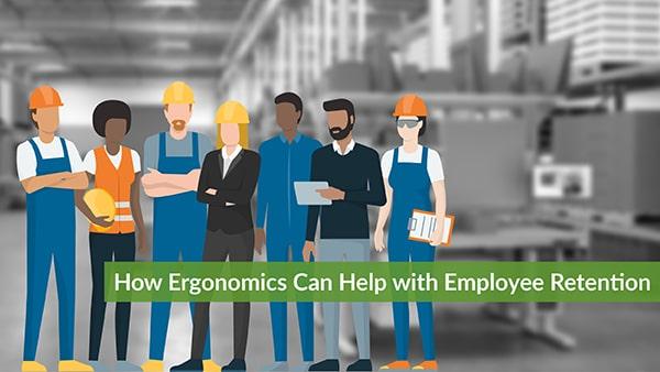 ergonomics helps employee retention