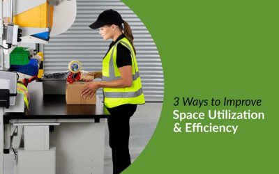 Three Ways You Can Improve Space Utilization and Efficiency in Your Warehouse